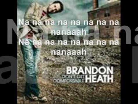 brandon heath don t get comfortable brandon heath don t get comfortable lyrics