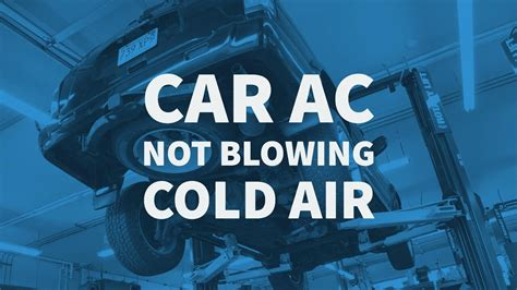 my car s air conditioner is not blowing cold air what s