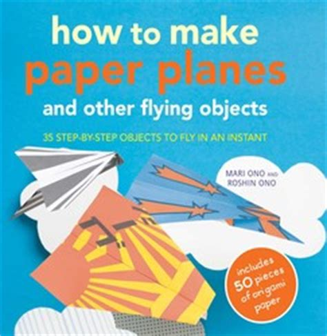 How To Make Paper Levitate - how to make paper planes and other flying objects book