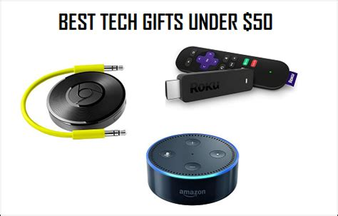 tech gifts 2016 best tech gifts under 50