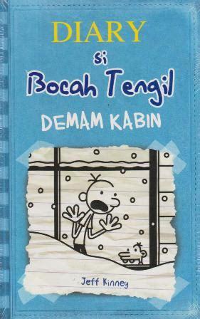 Buku Diary Si Bocah Tengil buku diary si bocah tengil demam kabin penulis jeff kinney penerbit serambi ilmu semesta
