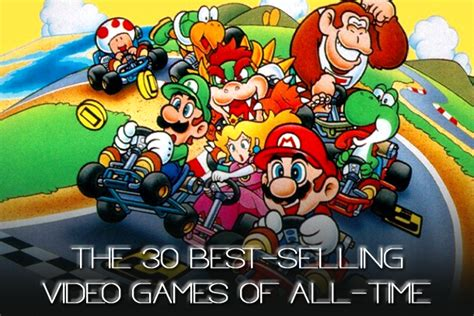 best selling videogames the 30 best selling of all time refined