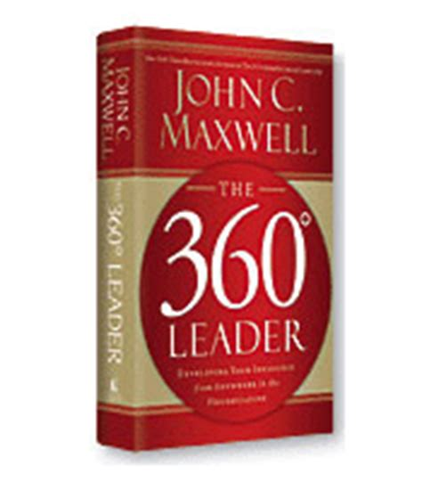 The 360 Leader C Maxwell the 360 degree leader summary c maxwell soundview