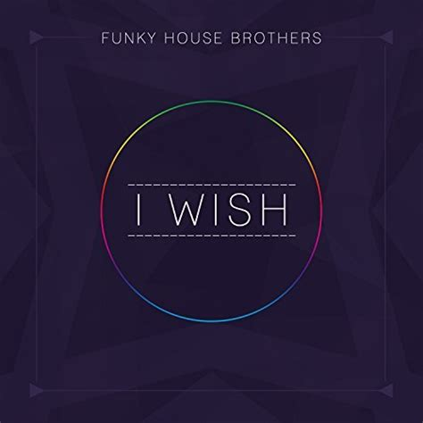funky house music downloads i wish by funky house brothers on amazon music amazon co uk