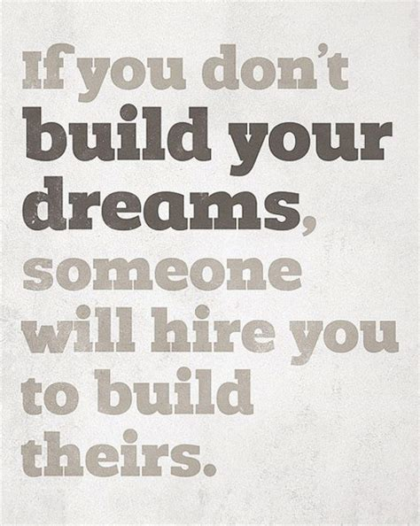 How To Get The Of Your Dreams by 20 Entrepreneur Quotes That Should Become Your Motto