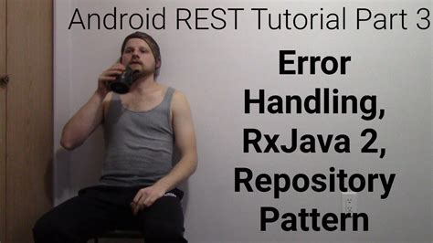repository pattern c youtube android rest tutorial okhttp error interceptors rxjava