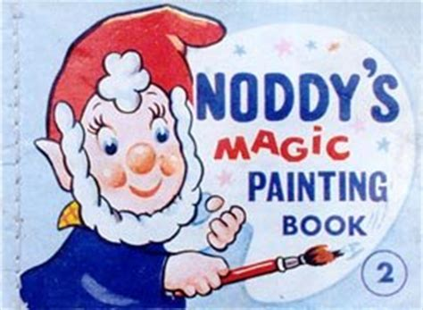 noddy painting noddy s magic painting book 2 big ears by enid blyton