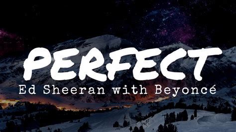 ed sheeran perfect duet lirik ed sheeran perfect duet with beyonc 233 lyrics youtube