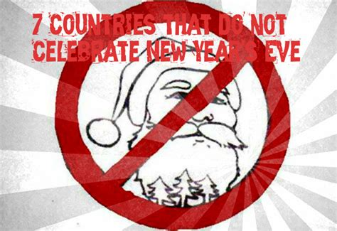 which is the country to celebrate new year 7 countries that do not celebrate new year s wovow