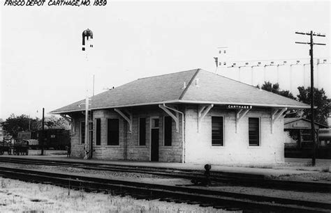 carthage missouri depot the frisco a look back at