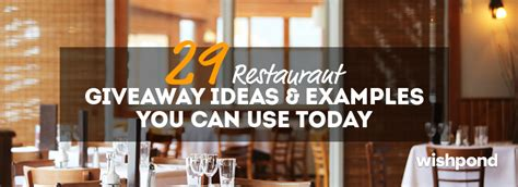 It Works Giveaway Ideas - 29 restaurant giveaway ideas exles you can use today johnshipka com