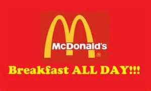Breakfast All Day Mcdonald S Officially Begins All Day Breakfast Today