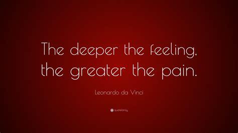 leonardo da vinci paintings drawings quotes biography leonardo da vinci quote the deeper the feeling the