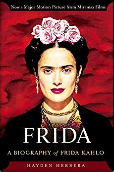 frida kahlo biography film frida a biography of frida kahlo hayden herrera