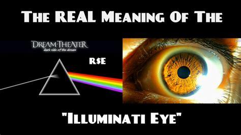 illuminati meaning the real meaning of the illuminati eye r e