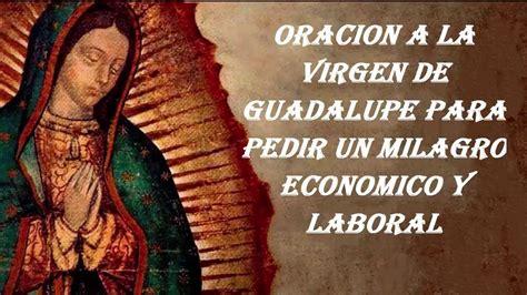 oracion para un milagro economico oracion a la virgen de guadalupe para pedir un milagro