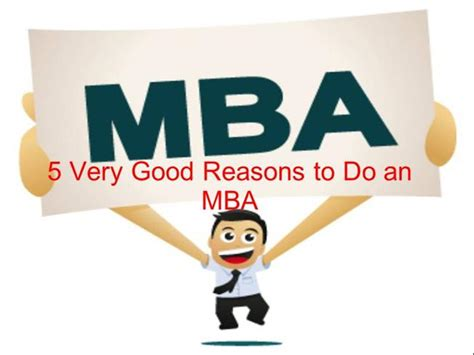 What An Mba Do by 5 Reasons To Do An Mba Authorstream