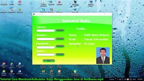 tutorial netbeans membuat kalkulator tutorial cara membuat kalkulator suhu menggunakan java di