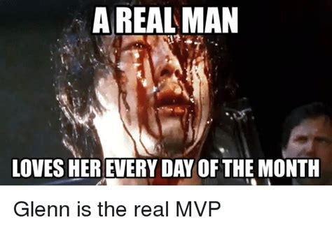A Real Man Meme - a real man loves her every day of the month glenn is the