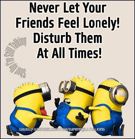 best friends yoplait minion made hello never let your friends feel lonely quotes quote friends