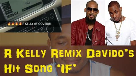 download r kelly download mp3 listen as singer r kelly remix davido s song