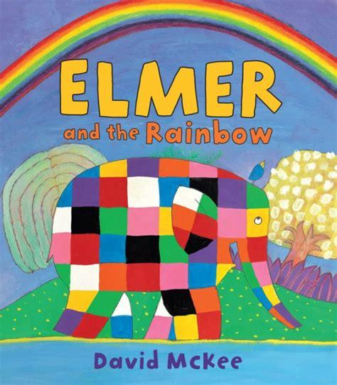 elmer and the rainbow elmer and the rainbow by david mckee hardcover barnes noble 174