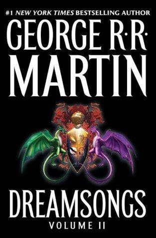 Dreamsongs Volume I dreamsongs volume ii by george r r martin