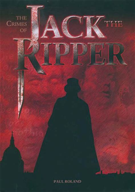 the ripper books the crimes of the ripper by paul roland reviews