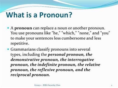 Can You Use Personal Pronouns In A Persuasive Essay by Module 2 Pronoun Class Presentation 17092011 2