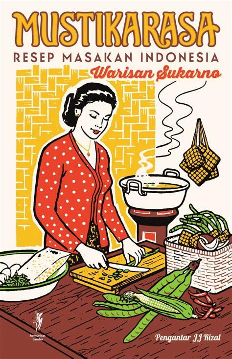 mustika rasa resep masakan indonesia warisan sukarno