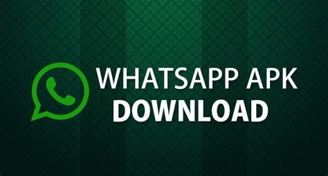 dowmload whatsapp apk whatsapp for samsung whatsapp apk for android pc