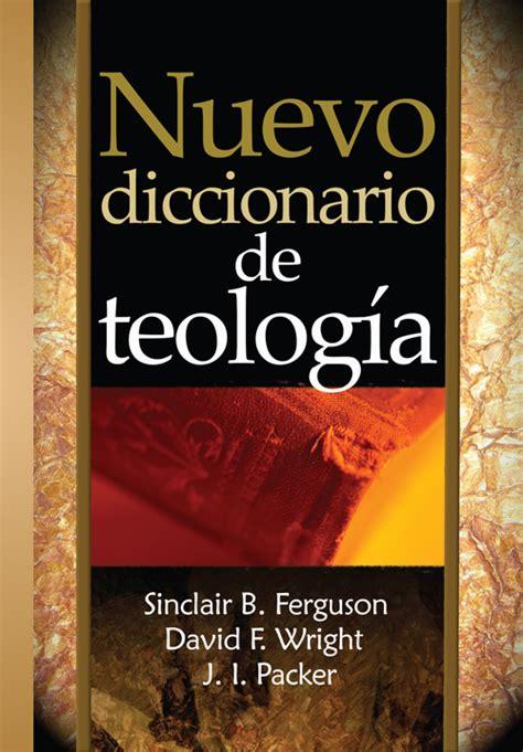 nuevo diccionario de dudas nuevo diccionario de teolog 237 a 9780311091355 ferguson