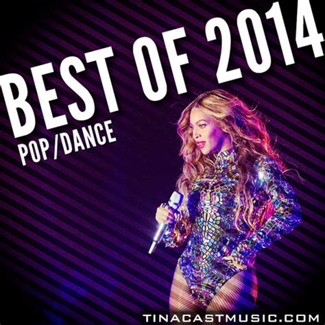 best of 2014 best of 2014 pop tinacast