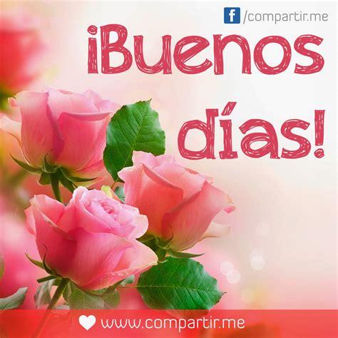 imagenes de buenos dias con rosas hermosas imagenes de buenos dias con mensajes lindos