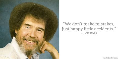 bob ross of painting quotes 10 quotes about 171 twistedsifter