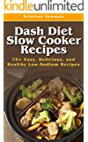 Dash Diet Slow Cooker Recipes Quick Amp Easy Delicious