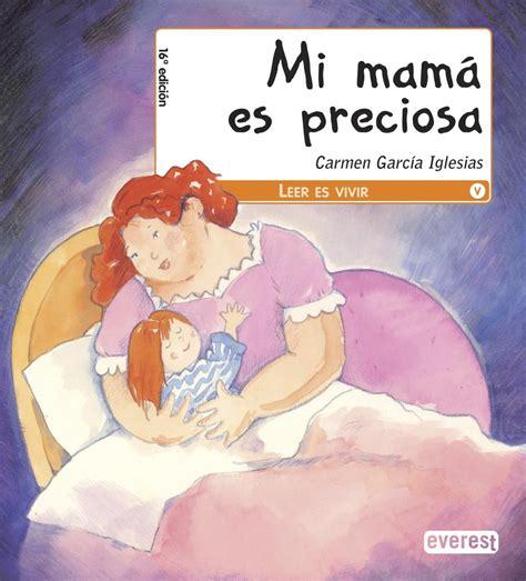 mi mama es la especial d 205 a de la madre 25 libros infantiles en los que mam 225 es la protagonista rz100