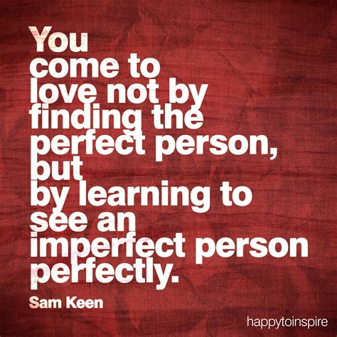 imperfect love happy to inspire quote of the day see the imperfect