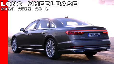 Audi A8 Long by 2018 Audi A8 L Long Wheelbase Youtube