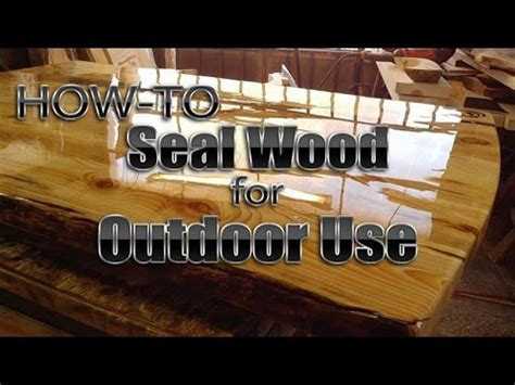 How to Seal Wood for Outdoor Use DIY   YouTube