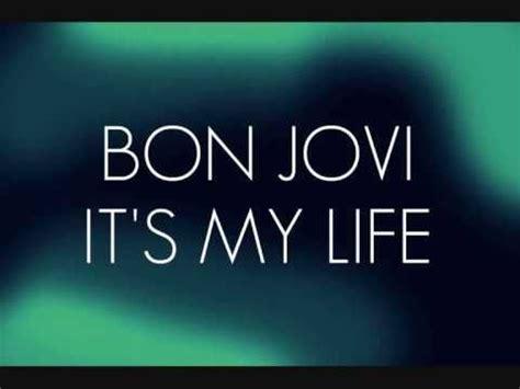 I Ts My Live it s my by bon jovi lyrics