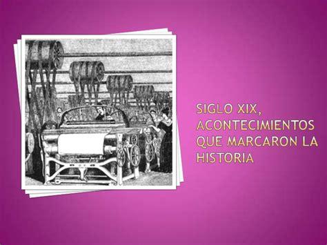 siglo 20 los sucesos mas destacados e importantes siglo xix acontecimientos que marcaron la historia