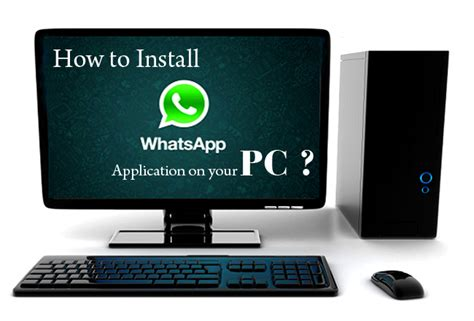 how to install whatsapp on pc how to install whatsapp application on your pc
