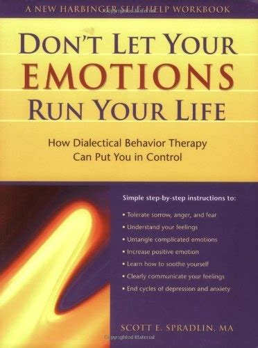 don t let your emotions run your life for teens dialectical behavior therapy skills for helping you manage mood swings control angry outbursts and with others instant help book for teens ebook don t let your emotions run your life how dialectical