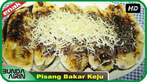membuat pisang bakar keju resep masakan indonesia