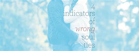 soul ties unchain my books 4 indicators of wrong soul ties savelle foy