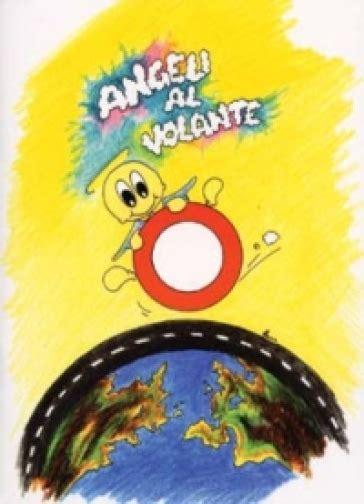 www al volante angeli al volante libro mondadori store