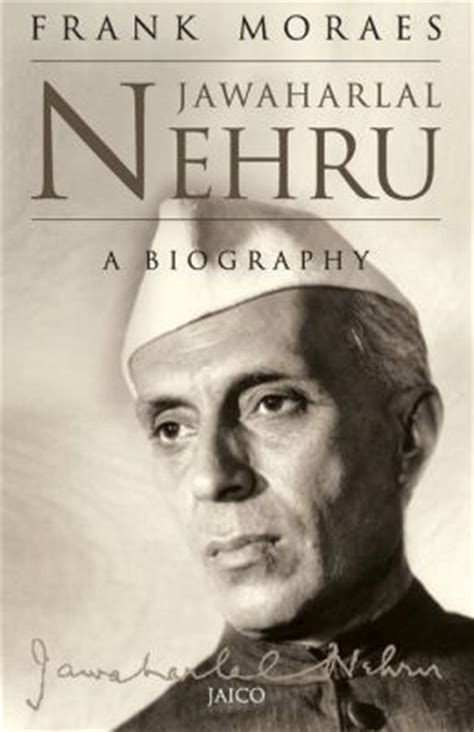 biography of nehru jawaharlal nehru by frank moraes 9788179926956