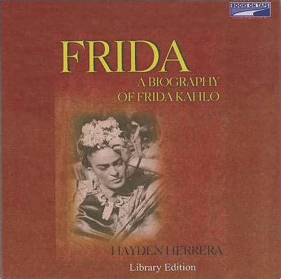 frida kahlo biography barnes and noble frida a biography of frida kahlo by hayden herrera