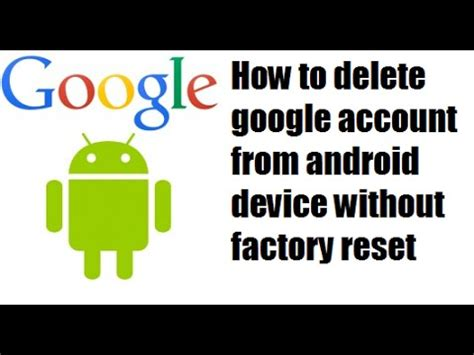 how to delete a account from android how to delete account from android device without factory reset